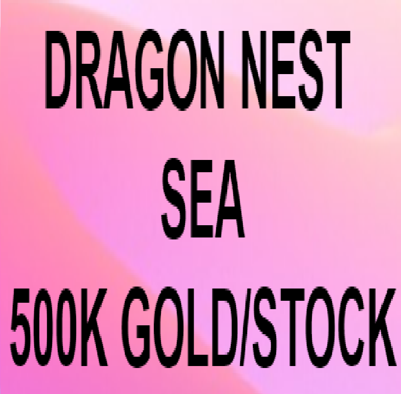 500k Gold Stock Dragon Nest Sea